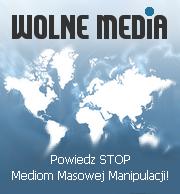 Wolne Media: Powiedz STOP Mediom Masowej Manipulacji!
